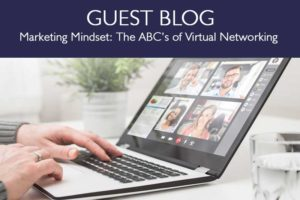 Marketing Mindset: The ABC's of Virtual Networking